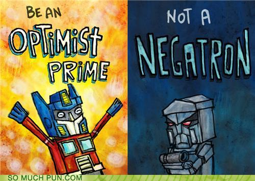 Be an optimist prime optimus prime negativity get off my internets on negatron funny lol rofl healthy living fitness blogger vlogger youtube funny hehe joke comedy nerd humor